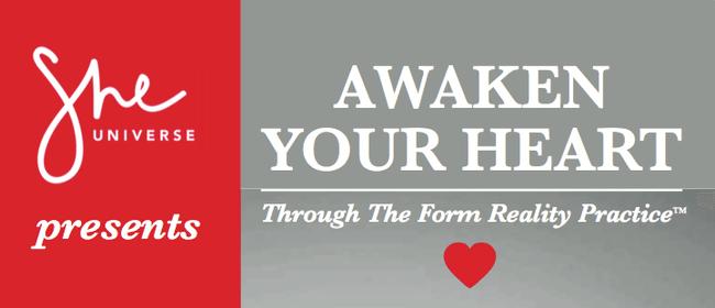 Awaken Your Heart through The Form Reality Practice™