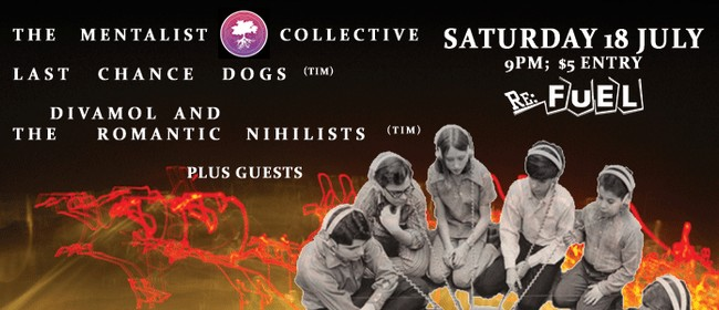 The Mentalist Collective, Last Chance Dogs, + Divamol & co.