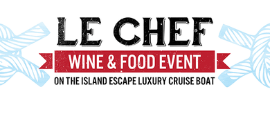 Le Chef Wine & Food Event On a Boat: CANCELLED