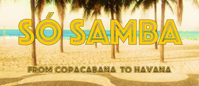 Só Samba - From Copacabana to Havana
