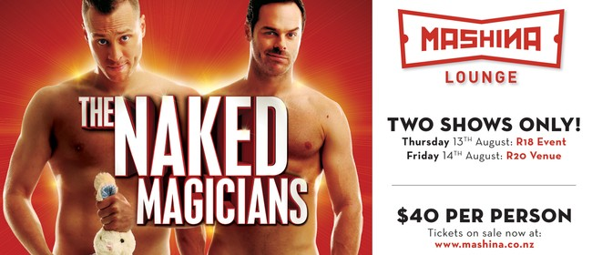 The Naked Magicians - R20 Show