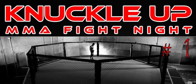 """Knuckle Up"" MMA Fight Night"