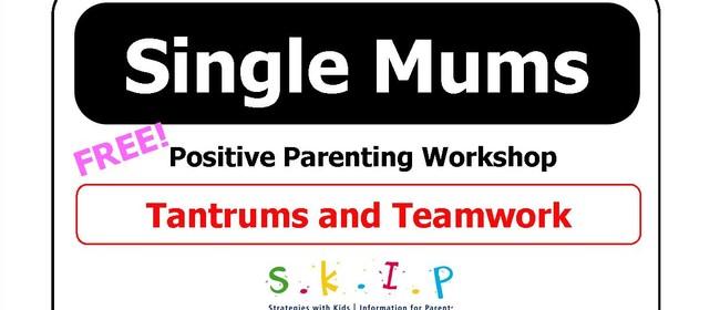 Single Mums SKIP Positive Parenting Workshop