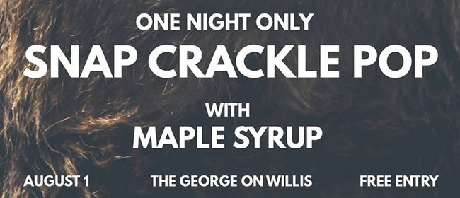 Snap Crackle Pop w, Maple Syrup Music