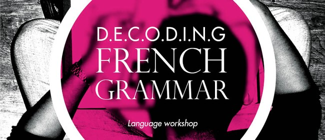 Decoding French Grammar Workshop
