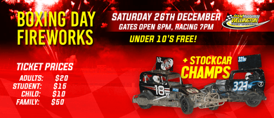 Boxing Day Fireworks + Stockcar Champs
