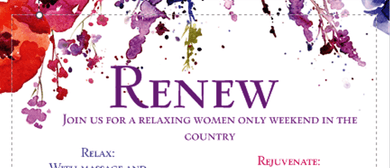 Renew - Join Us for A Relaxing Women Only Weekend