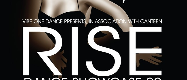 Vibe One Dance in association with CanTeen, presents Rise
