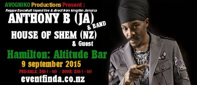 Anthony B (Jam) & House Of Shem (NZ) & Guest