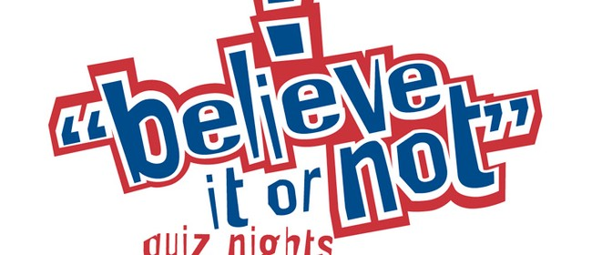 'Believe It Or Not' Quiz Night