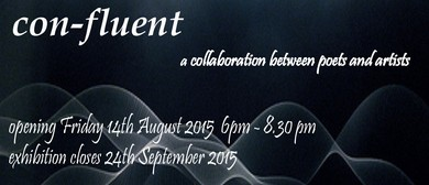 Con-Fluent Exhibition Collaboration of Poets and Artists