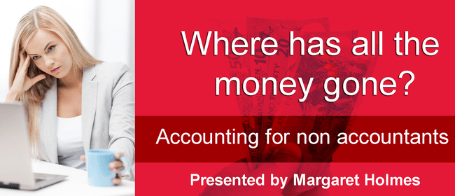 Where Has All the Money Gone? Accounting for Non Accountants