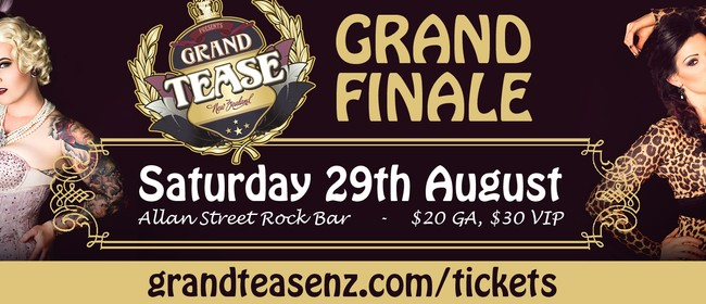 Grand Tease - The Grand Finale