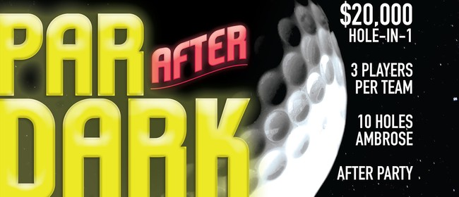 Par After Dark - Glow In the Dark Golf Tournament