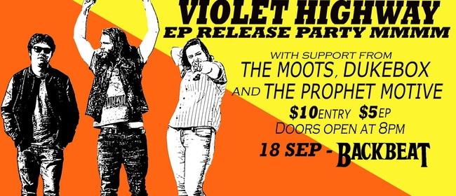 Violet Highway EP Release Party with The Moots, Prophet Moti