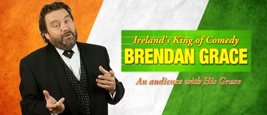 Brendan Grace - An Audience With His Grace