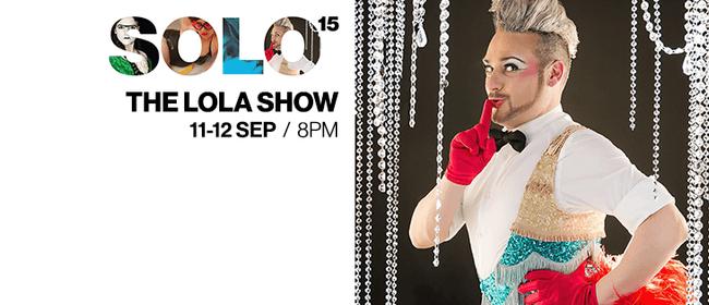 The Lola Show (SOLO Festival 2015)