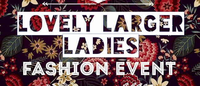 New Zealand Lovely Larger Ladies Fashion Event