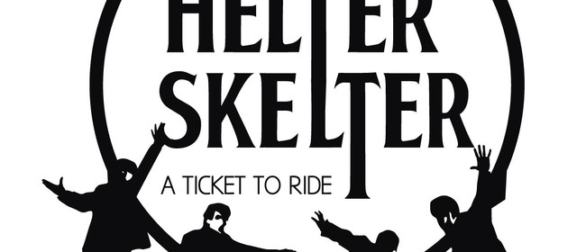 Helter Skelter - A Ticket To Ride