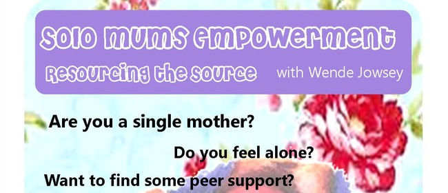 Solo Mums Empowerment - Resourcing the Source
