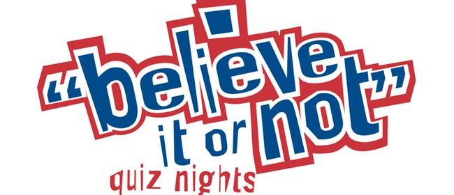 'Believe It Or Not' Quiz Night