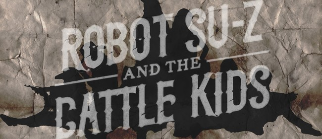Robot SU-Z and the Cattle Kids