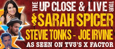 Sarah Spicer, Joe Irvine & Stevie Tonks - Up Close & Live
