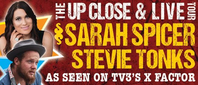 Sarah Spicer & Stevie Tonks - Up Close & Live Tour