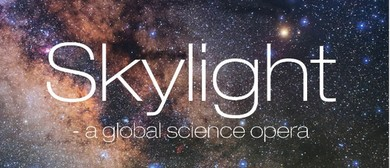 SkyLight - a Global Science Opera