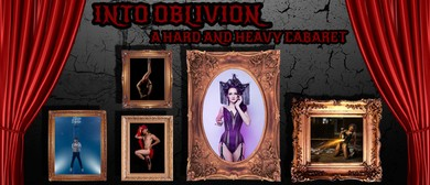 Into Oblivion - A Hard and Heavy Cabaret