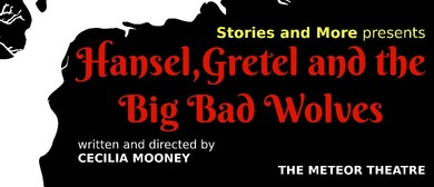 Hansel, Gretel and the Big Bad Wolves