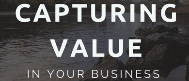 Capturing Value In Your Business