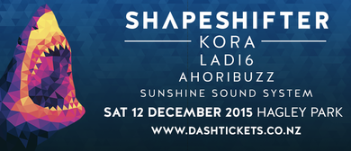 Shapeshifter + Kora, Ladi6, Ahoribuzz & Sunshine Soundsystem