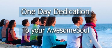 One Day Dedication  -- To your Awesome Soul