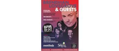 Brendhan Lovegrove & Guests