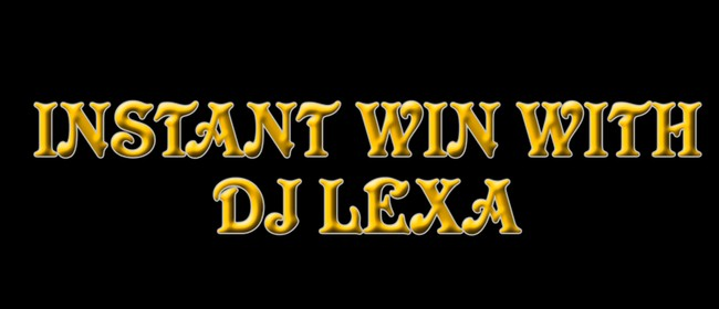 Instant Win With DJ Lexa