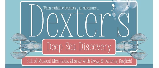 Dexter's Deep Sea Discovery - Evening Finale Performance