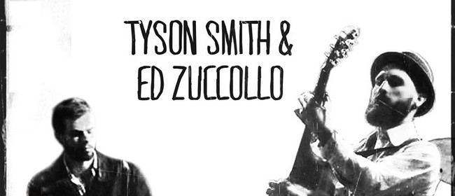Tyson Smith & Ed Zuccollo