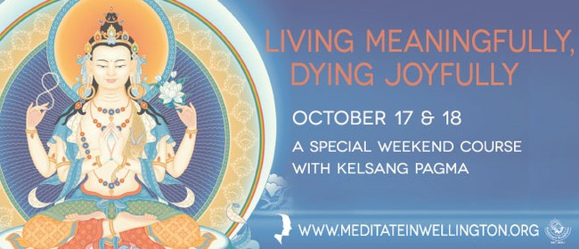 Living Meaningfully, Dying Joyfully Weekend Course