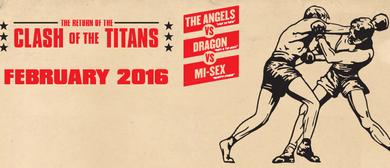 The Clash of the Titans - The Angels / Dragon / Mi-Sex
