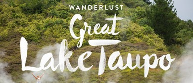 Wanderlust Great Lake Taupo 2016