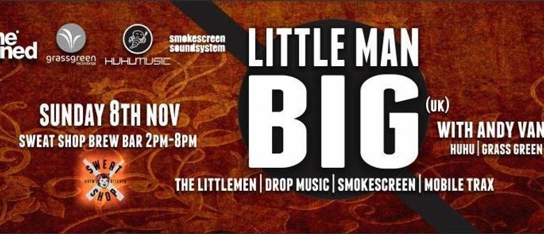Little Man Big (UK) Sunday Session