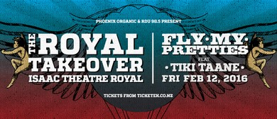 The Royal Takeover - Fly My Pretties w/ Tiki Taane