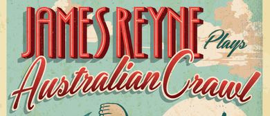James Reyne Plays Australian Crawl