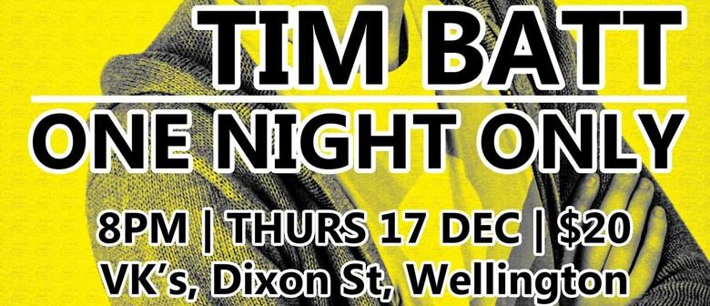 Tim Batt: One Night Only