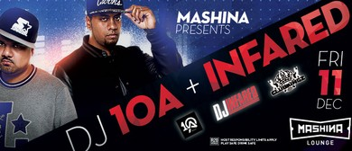 Mashina Presents DJs 10A & Infared