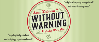"""Sonic Delusion """"Without Warning"""" Album Release Tour"""
