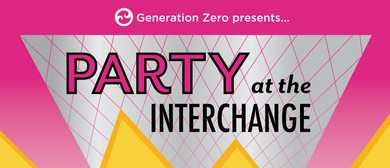 Generation Zero's Party at the Interchange