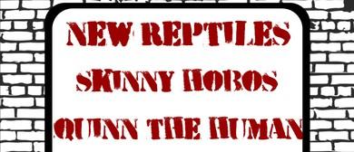New Reptiles, Skinny Hobos, Quinn the Human