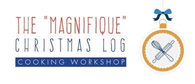 "Cooking Workshop - The ""Magnifique Christmas Log"